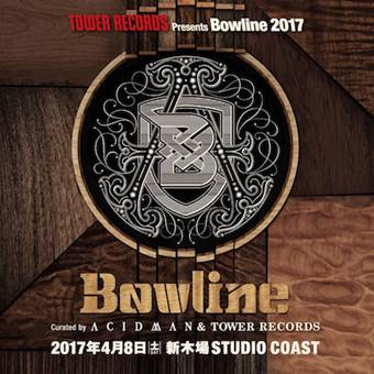 夏フェス TOWER RECORDS presents Bowline2017(東京)
